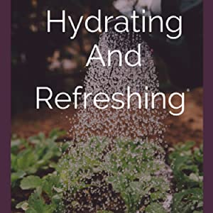 hydrating and refreshing