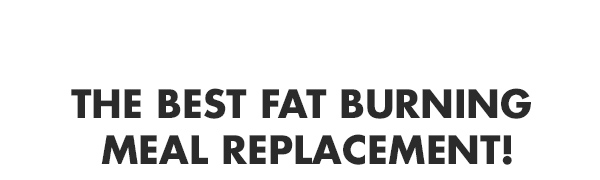 The best fat burning meal replacement