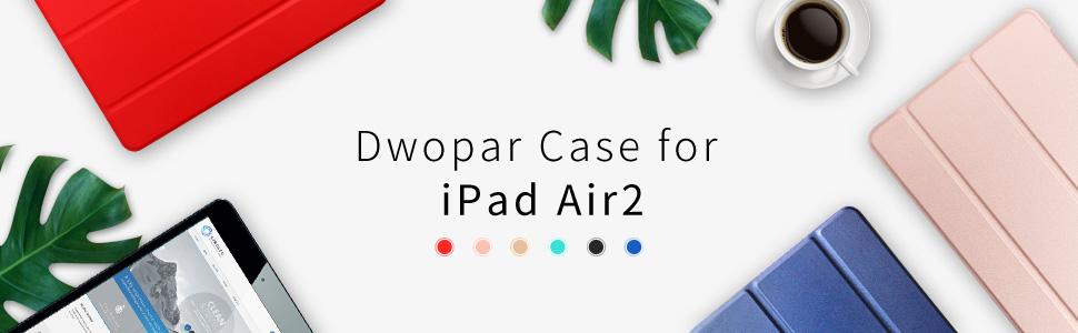 Dwopar Case for ipad air 2