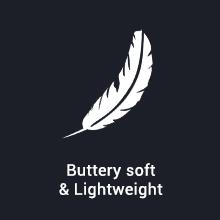 Buttery soft amp; Lightweight