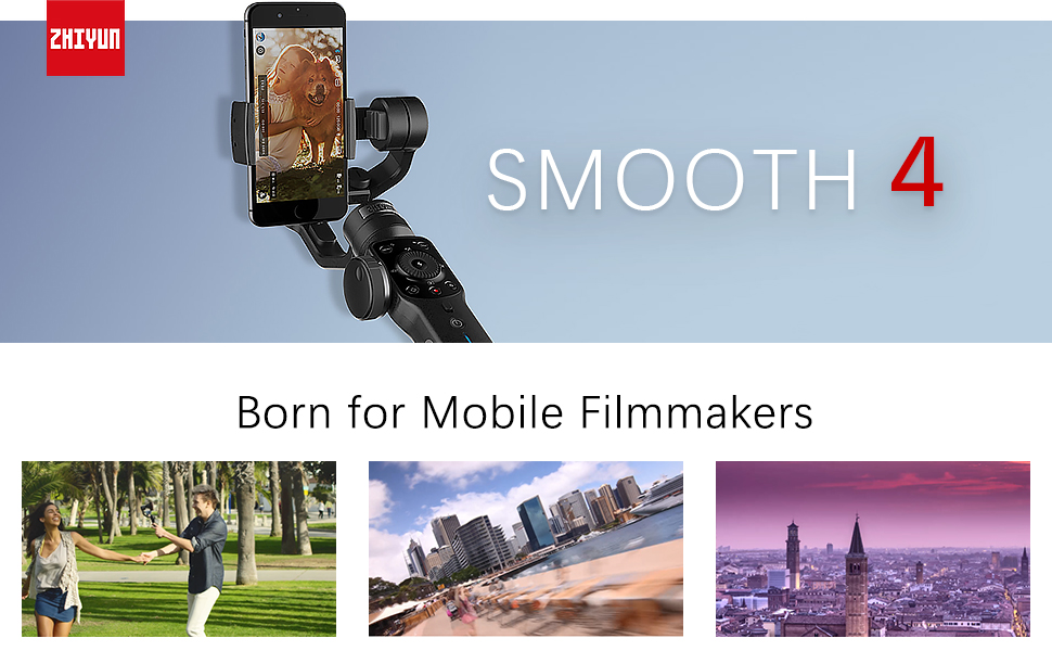 Zhiyun Smooth 4 banner: Born for mobile filmmakers