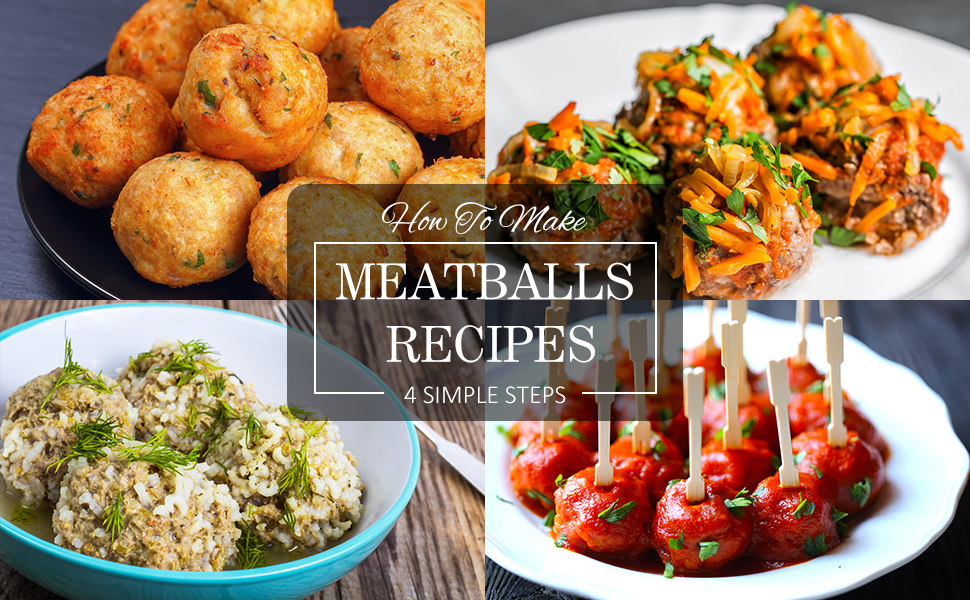 Meatball Recipes ---- 4 Simple Steps