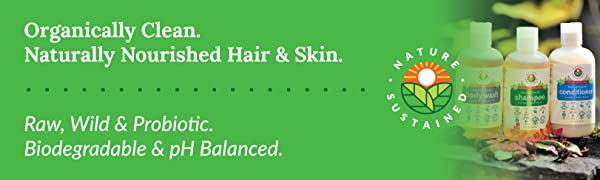 ORGANIC NOURISHED HAIR SKIN RAW WILD PROBIOTIC BIODEGRADABLE PH BALANCED
