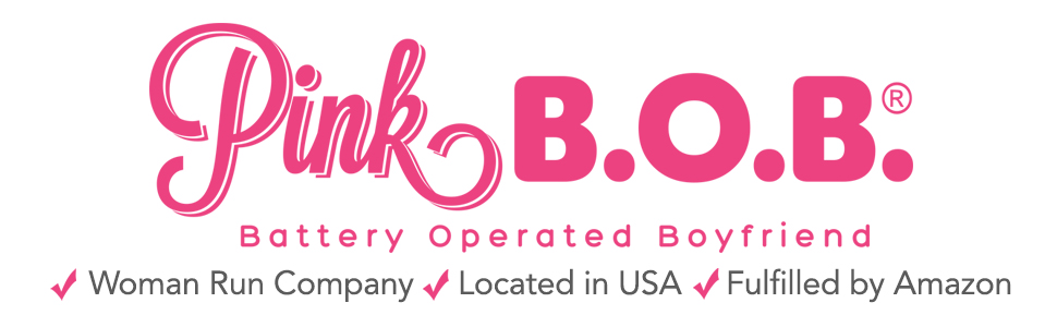 PinkBOB Battery Operated Boyfriend Woman Run Company Located in USA Sex Toy Manufacturer