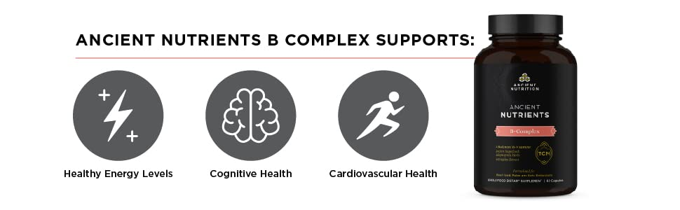 Ancient Nutrients B Complex Supports:  Energy Levels, Cognitive Health, and Cardiovascular Health
