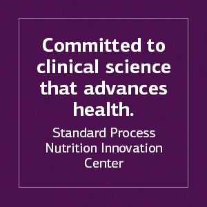 Committed to clinical science that advances health. Standard Process Nutrition Innovation Center