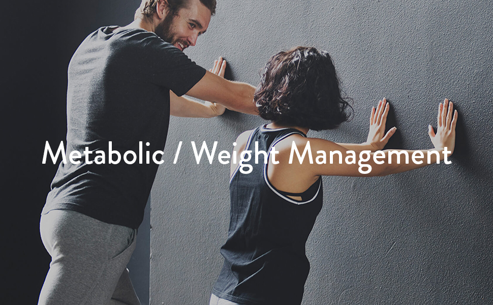 Metabolic/Weight management
