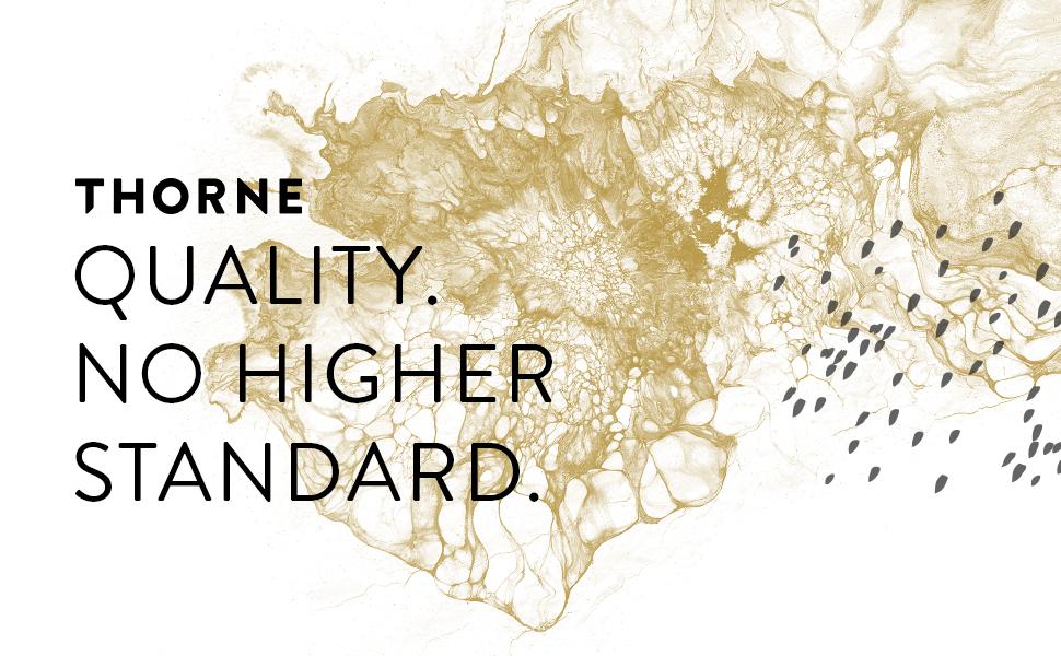 Thorne quality: no higher standard