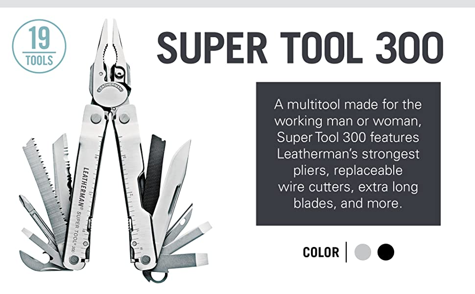A multitool made for the working man or woman, Super Tool 300 features Leatherman's strongest pliers