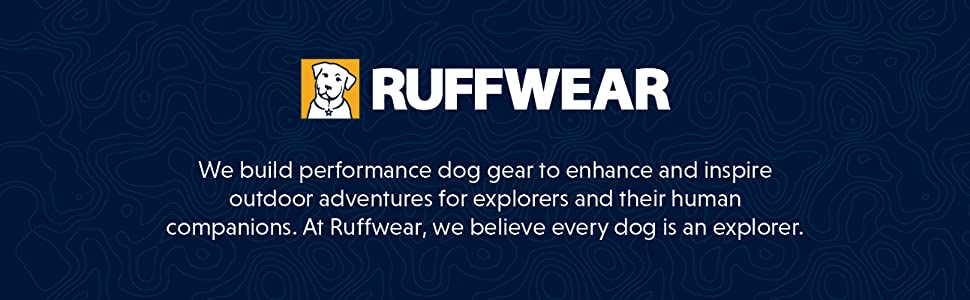 RUFFWEAR. We build performance dog gear to enhance and inspire outdoor adventures