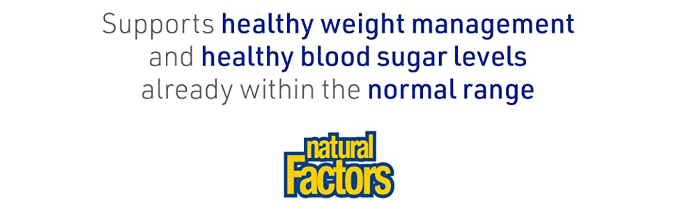 Supports healthy weight management and healthy blood sugar levels already within the normal range