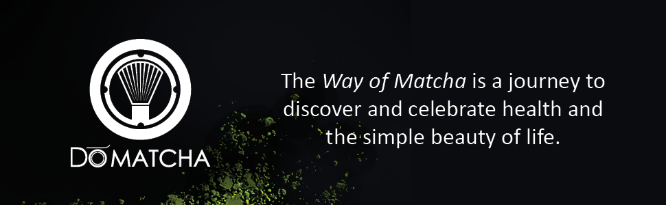 The Way of Matcha is a journey to discover and celebrate health and the simple beauty of life