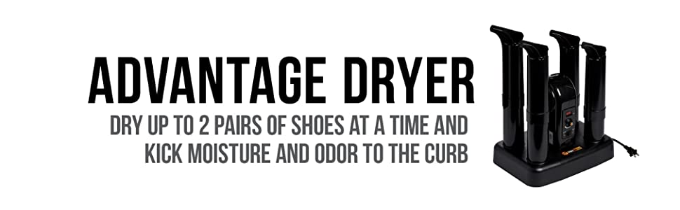 Advantage Dryer, Dry up to 2 pairs of shoes at a time and kick moisture to the curb