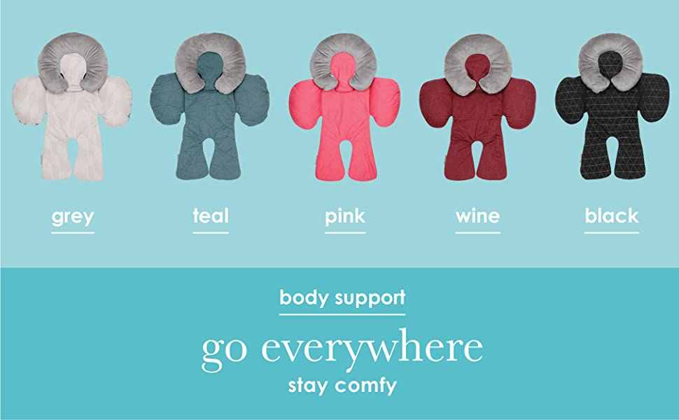 body support. go everywhere. stay comfy.