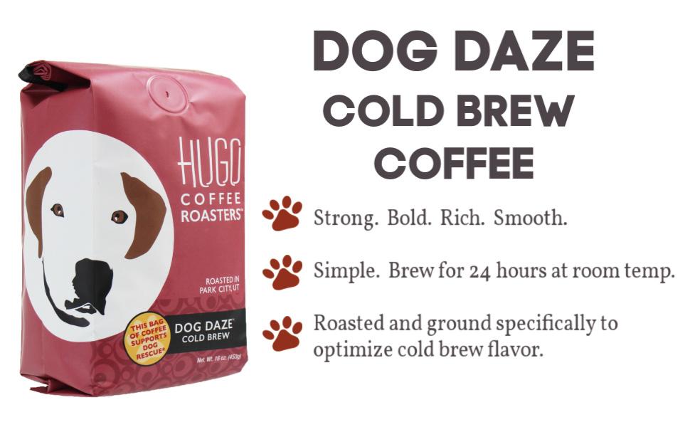 dog daze cold brew coarse ground coffee concentrate hugo coffee organic fair trade coldbrew