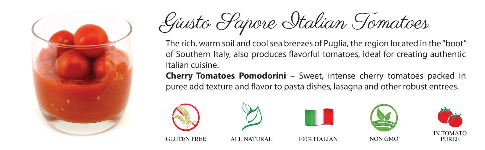 Giusto Sapore All Natural Italian Cherry Tomatoes Pomodorini -14oz- Premium  Gourmet Gluten Free Fat