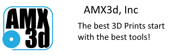 AMX3d 3D Printing tools - The best 3D Prints start with the best tools!