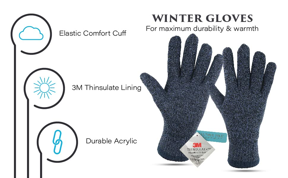 Winter Gloves. Elastic Comfort Cuff. 3M Thinsulate Lining. Durable Acrylic. For maximum durability.