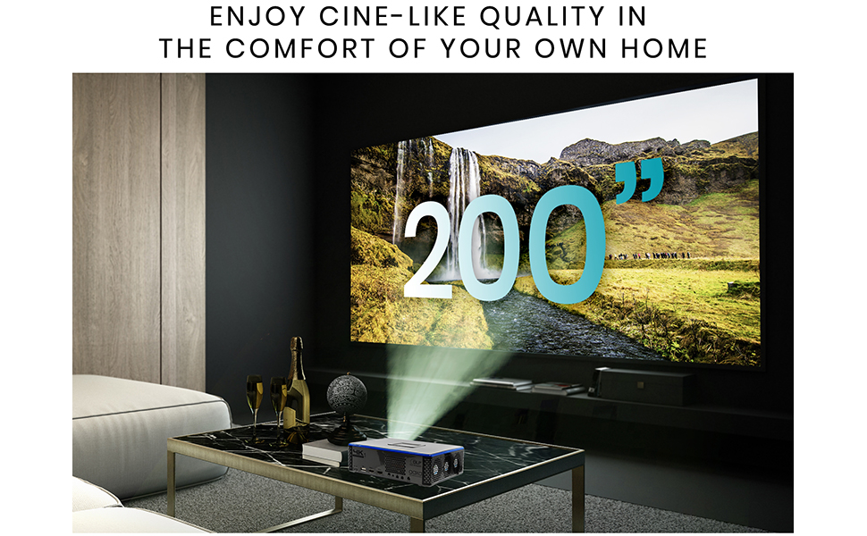 Enjoy Cine-like Quality in the comfort of your own home