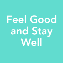 feel good and stay well