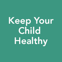 Keep your child healthy