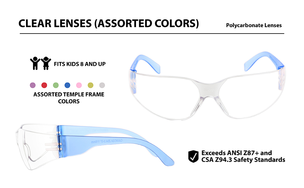 clear polycarbonate lenses fits kids 8 and up and come in assorted temple frame colors
