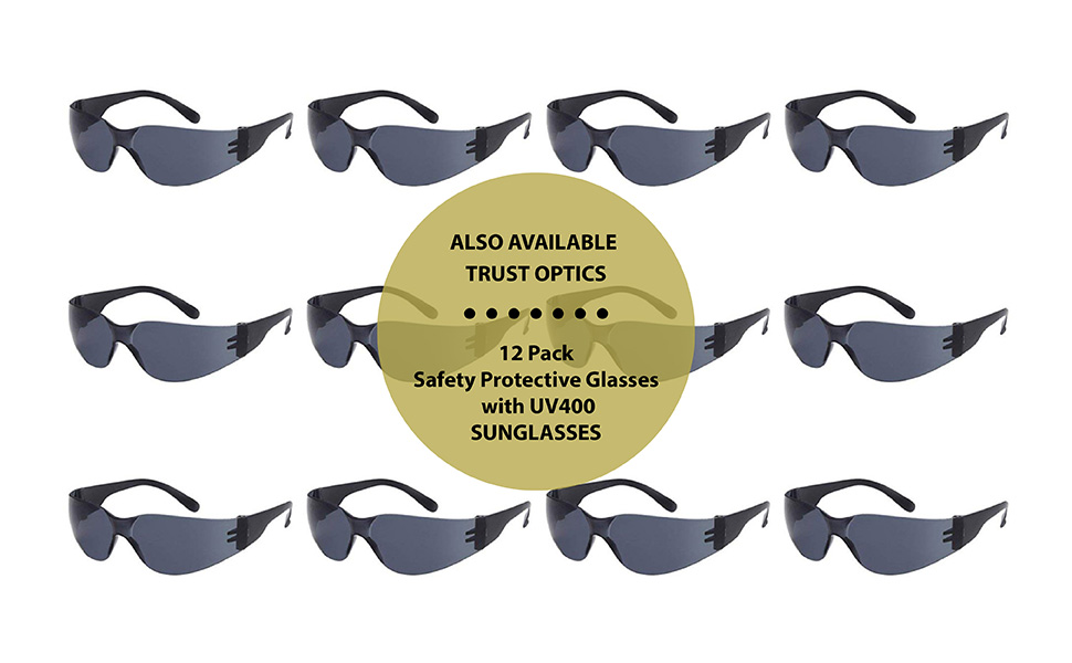 trust optics safety glasses are also available with a UV400 sunglasses tint