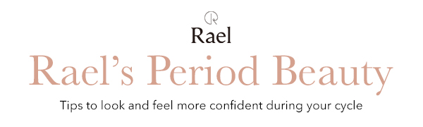 Rael period beauty tips during menstrual cycle