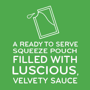 Ready to Serve Squeeze Pouch with Luscious Velvety Suace