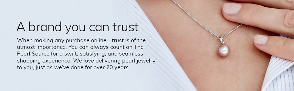 A brand you can trust. You can always count on The Pearl Source for a satisfying shopping experience