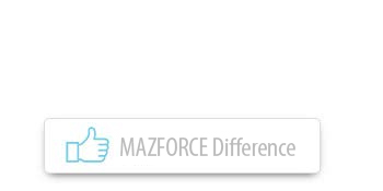 MAZFORCE Difference