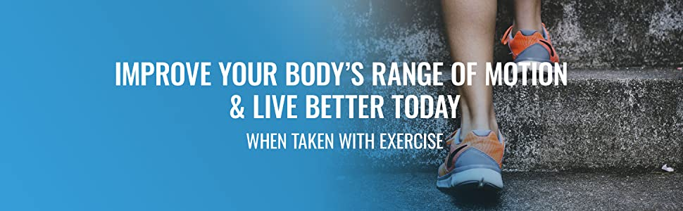 Improve Your Body's Range of Motion & Live Better Today, when taken with exercise