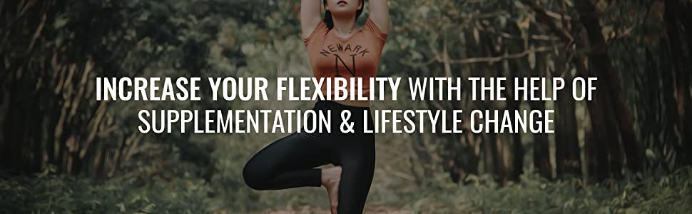 Increase Your Flexibility with the help of supplementation & lifestyle change