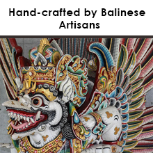 Hand-crafted by Balinese Artisans