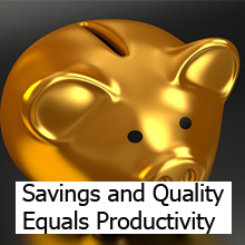 Savings and Quality Equals Productivity