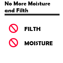 No More Moisture and Filth
