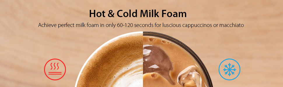 Achieve perfect milk foam in only 60-120 seconds for luscious cappuccinos or macchiato