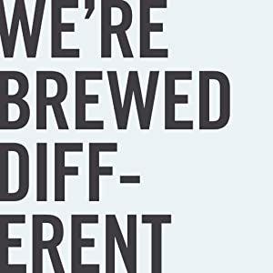 we are brewed different