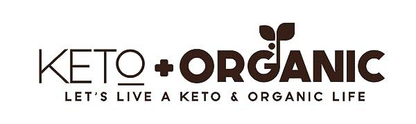 Keto+Organic LET'S LIVE A KETO & ORGANIC LIFE