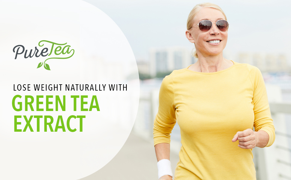 Lose weight naturally with Pure Tea Green Tea Extract
