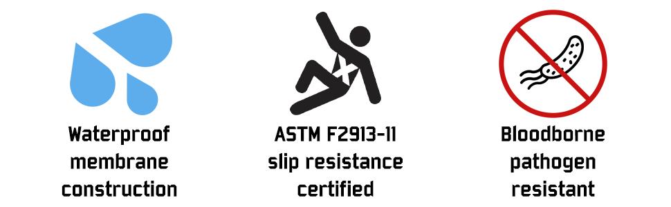waterproof slip resistance bloodborne pathogen resistant
