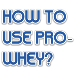 How to Use Pro-Whey