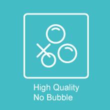 high quality no bubble