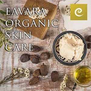 Eavara Natural & Organic Skin Care - Natural Organic Ingredients