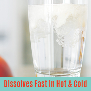 DISSOLVES FAST IN COLD AND HOT LIQUIDS