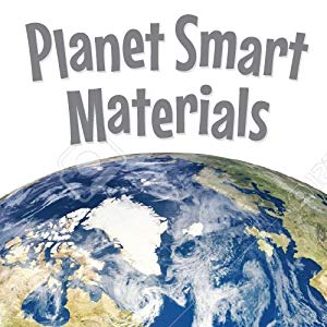 Planet Smart Materials: