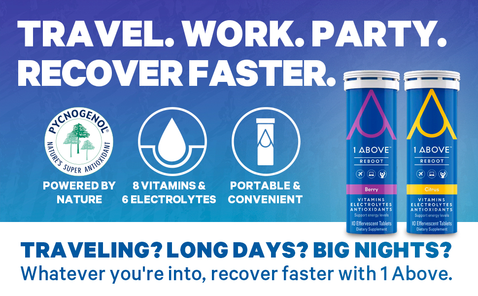 1 Above. Travel. Work. Party. Recover Faster.