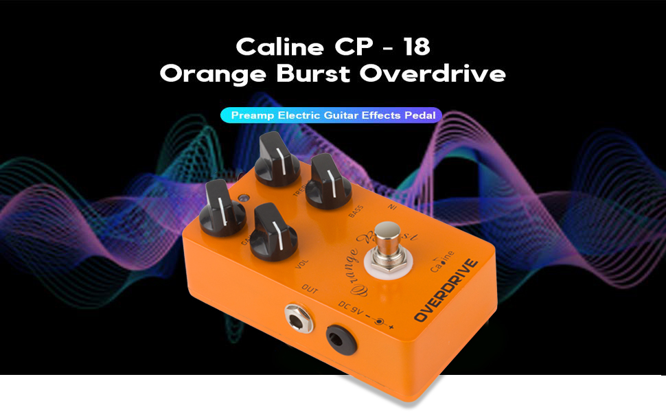 Caline CP-18 Orange Burst Overdrive Effects Pedal