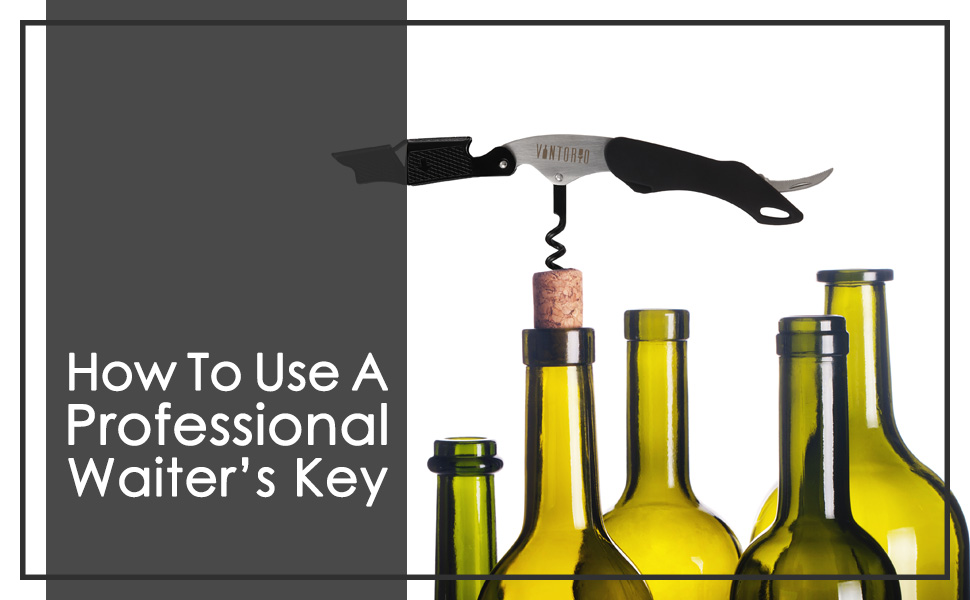 How To Use A Waiters Corkscrew
