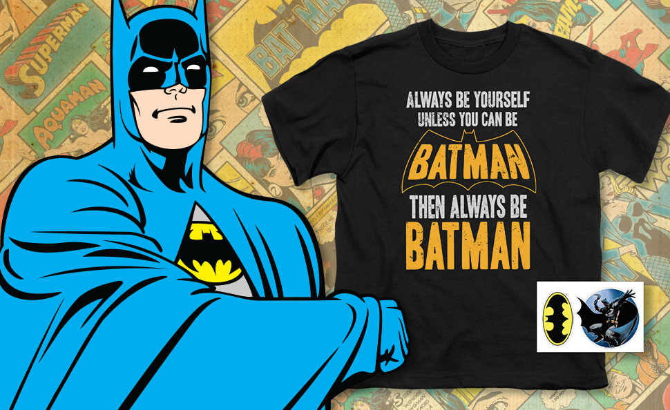8f95fb521 If you dream of being a superhero, you definitely need this Always Be Yours Unless  You Can Be Batman shirt. In addition, you'll receive two exclusive ...
